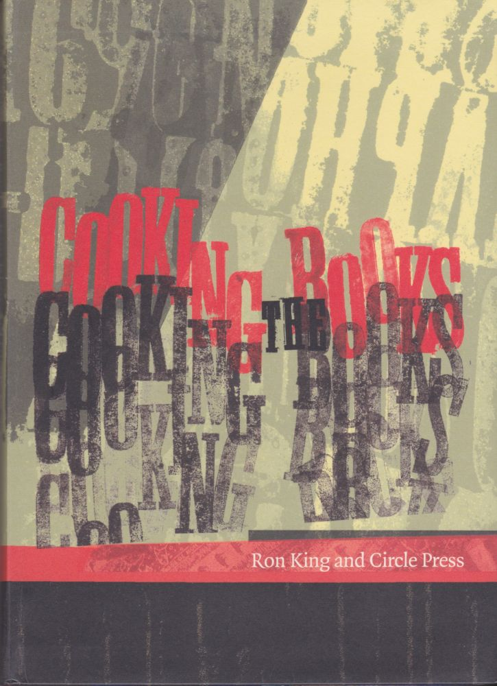 Cooking the Books: Ron King and Circle Press. Andrew Lambirth, Ron King.