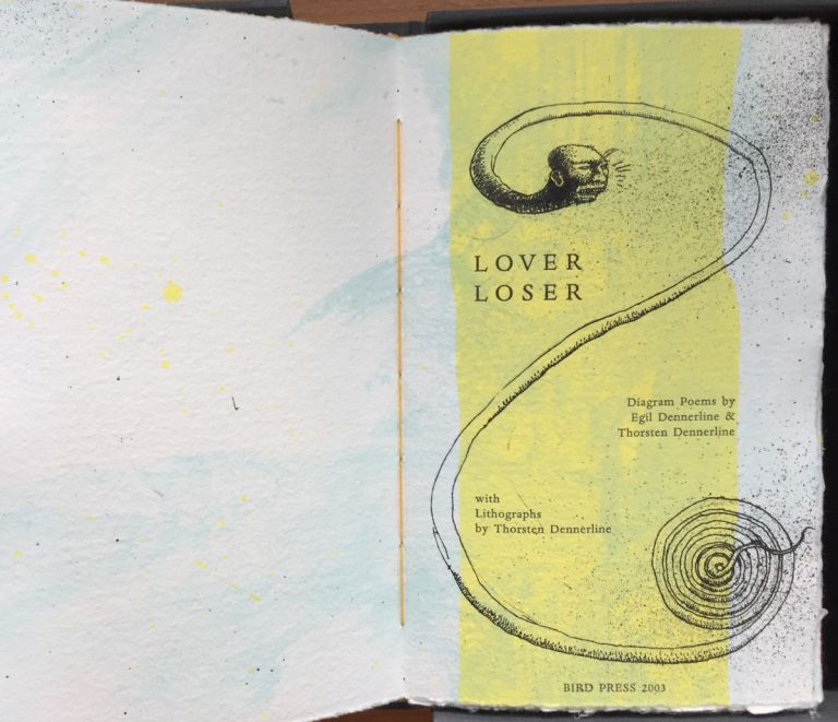LOVER/LOSER. Diagram poems by Egil Dennerline with Lithographs by Thorsten Dennerline. Egil Dennerline.