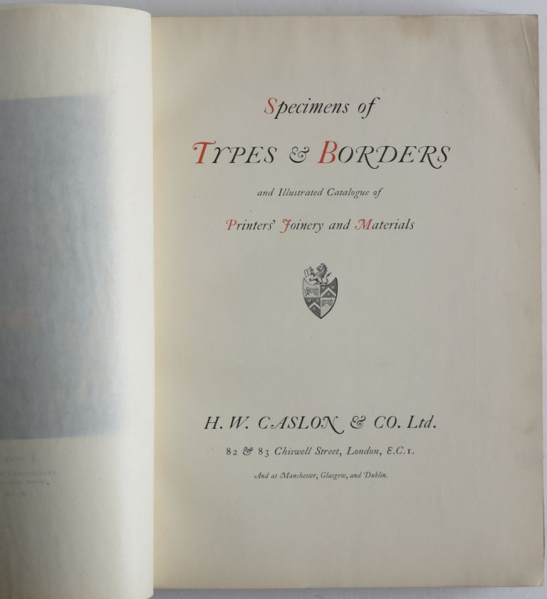 Specimens of Types & Borders and Illustrated Catalogue of Printers' Joinery and Materials. Caslon.