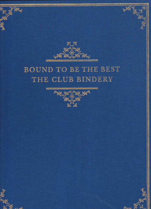 BOUND TO BE THE BEST: The Club Bindery. Catalogue of an Exhibition at the Grolier Club. Thomas G. Boss, Martin Antonetti.