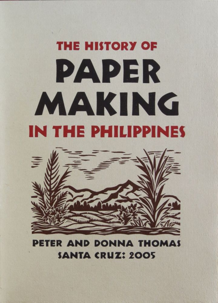 History of Papermaking in the Philippines. Peter Thomas.