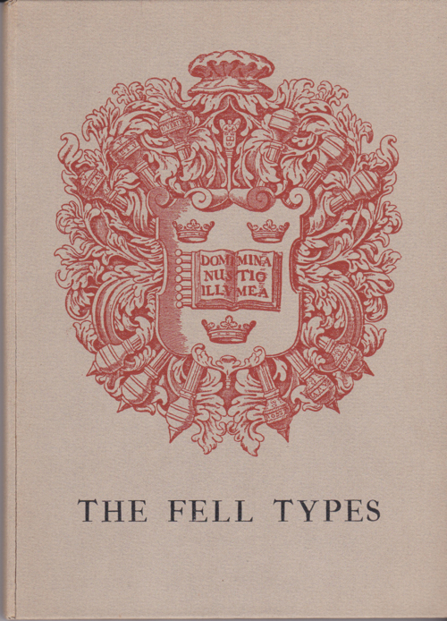 The Roman, Italic, and Black Letter Bequeathed to the University of Oxford by Dr. John Fell. Stanley Morison.