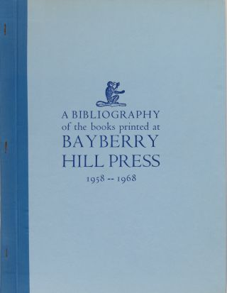 A Bibliography of the Books printed at Bayberry Hill Press 1958-1968. Foster Macy Johnson
