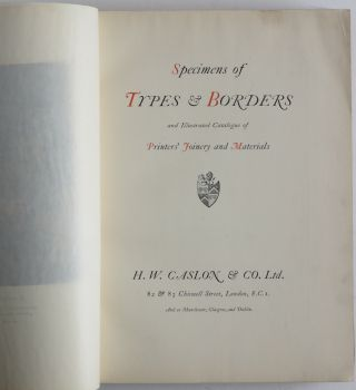 Specimens of Types & Borders and Illustrated Catalogue of Printers' Joinery and Materials. Caslon
