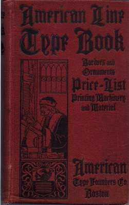 AMERICAN LINE TYPE BOOK. Borders, Ornaments, Price List, Printing Machinery and Material. American Type Foundry.