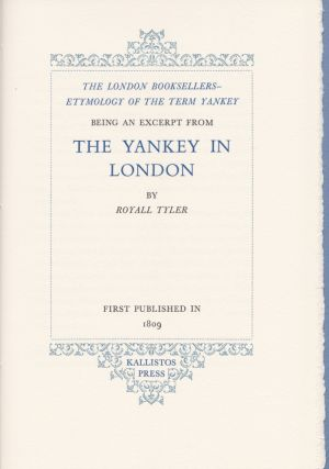 The London Booksellers--Etymology of the Term Yankey. Royall Tyler.