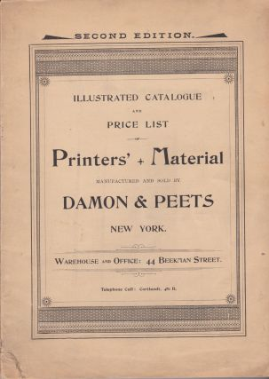 Illustrated Catalogue and Price List of Printers' Material. Printing Supplies, Damon, Peets