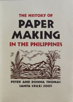 History of Papermaking in the Philippines. Peter Thomas
